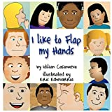 I Like to Flap My Hands, Idilian Casanueva, 160844001X