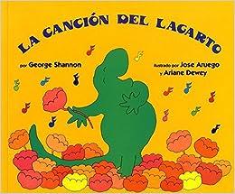 La Cancion del Lagarto (Lizard's Song, Spanish Language Edition) by George Shannon (1994-07-20)