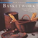 New Crafts: Basketwork: 25 practical basket-making projects for every level of experience
