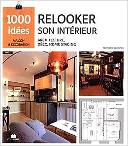 Amazon.fr   Relooker Son Intérieur : Architecture, Déco, Homestaging    Nathalie Soubiran   Livres