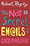 The Not So Secret Emails of Coco Pinchard, Robert Bryndza, 1497529530