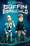 img - for Boffin Brainchild by Jill Jennings (2013-09-26) book / textbook / text book