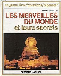 Les Merveilles du monde et leurs secrets