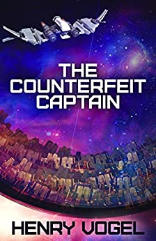The Counterfeit Captain (Captain Nancy Martin Book 1) (English Edition) por [Vogel, Henry]