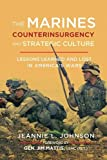 The Marines, Counterinsurgency, and Strategic Culture: Lessons Learned and Lost in America's Wars
