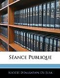 Séance Publique, , 1145925642