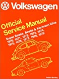 Volkswagen Official Service Manual Super Beetle, Beetle and Karmann Ghia 1970, 1971, 1972, 1973, 1974, 1975, 1976, 1977, 1978, 1979 by Volkswagen of America (2003-04-30)
