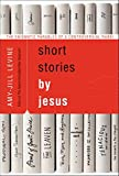 The Enigmatic Parables of a Controversial Rabbi: Short Stories by Jesus