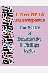 1 Out Of 10 Therapists: The Poetry of Romanovsky & Phillips Lyrics by Ron Romanovsky (2012-02-03) Paperback