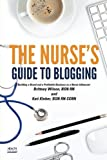 The Nurse's Guide to Blogging: Building a Brand and a Profitable Business as a Nurse Influencer