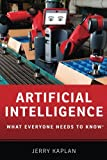 Artificial Intelligence: What Everyone Needs to Know by Jerry Kaplan