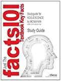 Studyguide for ADOLESCENCE by MCMAHAN, ISBN 9780205482320, Cram101 Textbook Reviews Staff, 149028723X