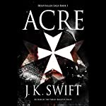 Acre: Hospitaller Saga, Book 1 | J. K. Swift