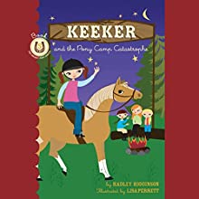 Keeker and the Pony Camp Catastrophe: The Sneaky Pony Series, Book 5 Audiobook by Hadley Higginson Narrated by Jeanne Fishman