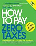 How to Pay Zero Taxes 2011, Jeff A. Schnepper, 0071746587