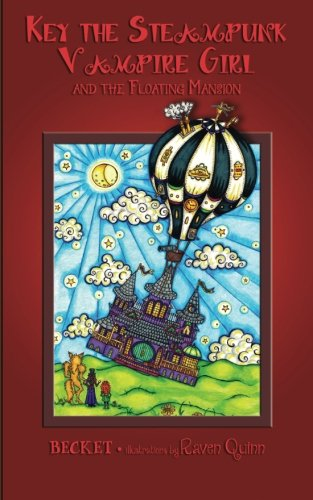Key the Steampunk Vampire Girl and the Floating Mansion (Steampunk Sorcery) (Volume 4)