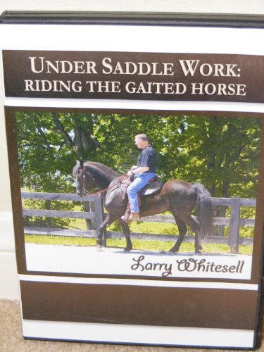 Under Saddle Work: Riding The Gaited Horse***3 DVD's for sale  Delivered anywhere in USA