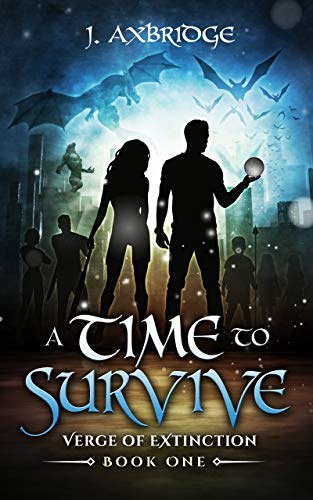 A Time To Survive: A Post-Apocalyptic Supernatural Thriller (Verge of Extinction Book 1) by [Axbridge, J.]