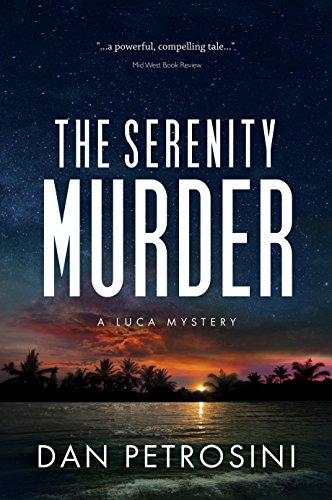 The Serenity Murder: A Luca Mystery Crime Thriller: Book #3