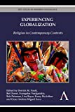 Experiencing Globalization : Religion in Contemporary Contexts, , 0857285599