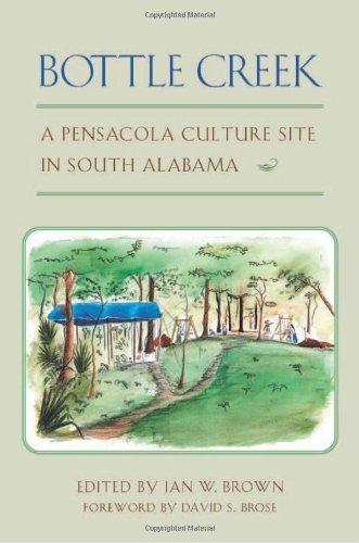 Bottle Creek: A Pensacola Culture Site in South Alabama (2003-03-19) (Stores In Pensacola)