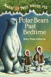 Polar Bears Past Bedtime (Magic Tree House Book 12)