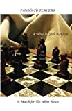 Pawns to Players: A Match for The White House (The Chess Series) (Volume 2)