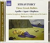 Stravinsky: Three Greek Ballets: Apollo, Agon, Orpheus by N/A (2005-05-17)