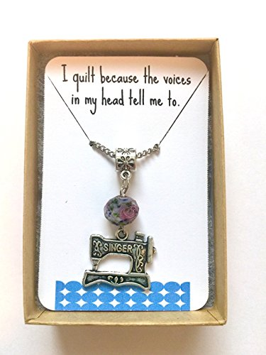 ('I Quilt Because The Voices Inside My Head Tell Me To' Singer Sewing Machine Necklace)