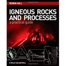 Igneous Rocks and Processes: A Practical Guide