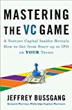 img - for Mastering the VC Game by Jeffrey Bussgang (2011) book / textbook / text book
