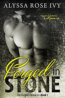 Forged in Stone (The Forged Chronicles Book 1) by [Ivy, Alyssa Rose]