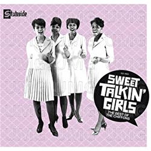 Sweet Talkin Girls-The Best of the Chiffons by Chiffons, The