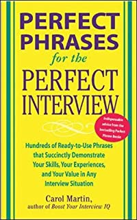 perfect phrases for the perfect interview hundreds of ready to use phrases that
