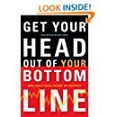 Get Your Head Out of Your Bottom Line: And Build Your Brand on Purpose