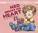 Ned Breaks His Heart