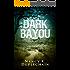 Dark Bayou (The Dark Trilogy Book 1)