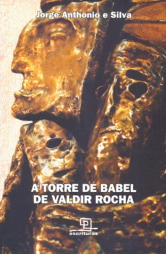A Torre de Babel de Valdir Rocha