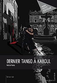 Dernier tango à Kaboul par Patrick Florès