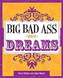 Big Bad Ass Book of Dreams, Klausbernd Vollmar and James Napoli, 1402747845