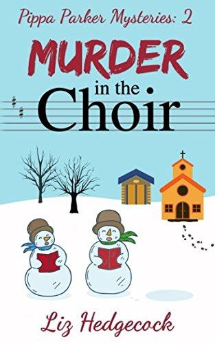 Murder In The Choir (Pippa Parker Mysteries)