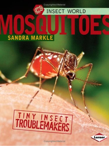Read Online Mosquitoes: Tiny Insect Troublemakers (Insect World) PDF
