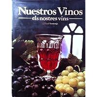 Nuestros vinos=: Els nostres vins (Spanish Edition)
