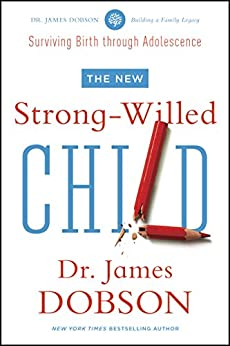 The New Strong-Willed Child by [Dobson, James C.]