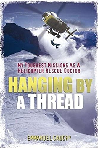 Book Hanging by a Thread: My Toughest Missions as a Helicopter Rescue Doctor