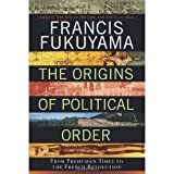 [ [ The Origins of Political Order: From Prehuman Times to the French Revolution ] ] By Fukuyama, Francis ( Author ) Apr - 2011 [ Hardcover ]