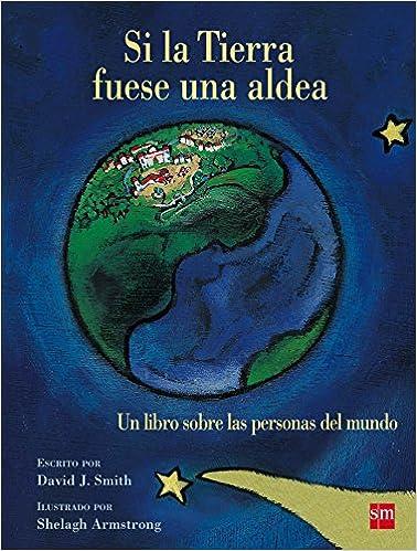 Si La Tierra Fuese Una Aldea (Albumes ilustrados)