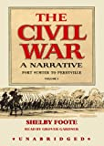 The Civil War: A Narrative, Vol. 1, Fort Sumter to Perryville