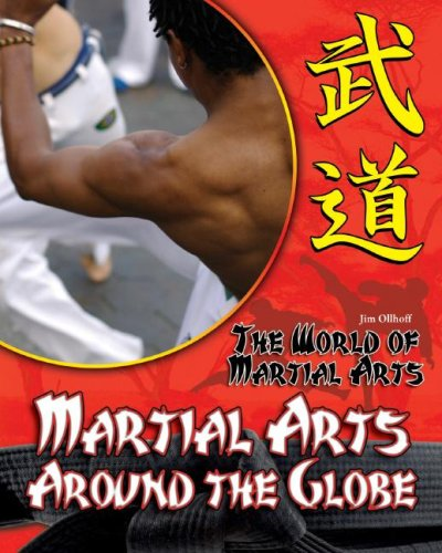 Download Martial Arts Around the Globe (The World of Martial Arts) ebook