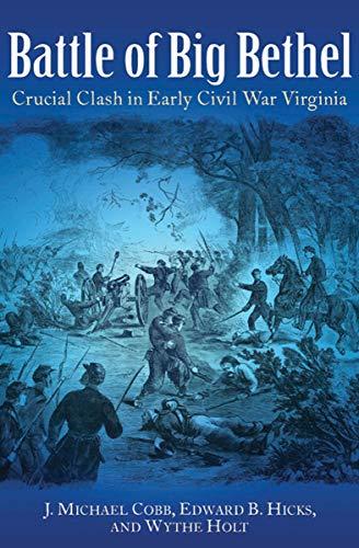 Battle of Big Bethel: Crucial Clash in Early Civil War Virginia